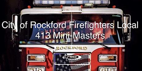 Rockford Firefighters  Local 413 IAFF Mini-Masters tickets