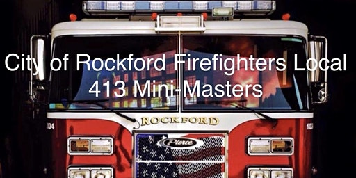 Rockford Firefighters  Local 413 IAFF Mini-Masters