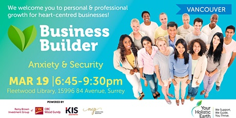 YHE Business Builder - Vancouver - Anxiety & Security tickets