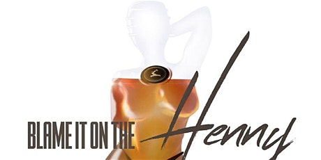Blame It On The Henny - A Turnt Up Hip Hop Party tickets