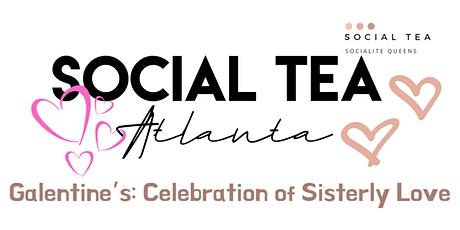 Galentine's: Celebration of Sisterly Love tickets