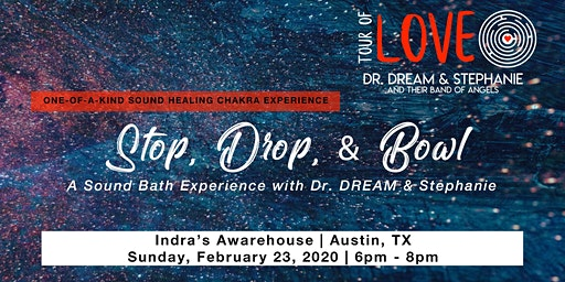 Stop, Drop, & Bowl ~ A Sound Bath Experience, Austin, TX