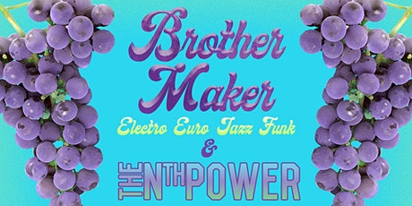 Brother Maker (Feat. Members of Turkuaz) & The Nth Power tickets