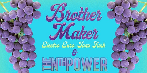 Brother Maker (Feat. Members of Turkuaz) & The Nth Power