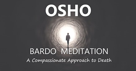 Osho Bardo Meditation: A Compassionate Approach to Death tickets