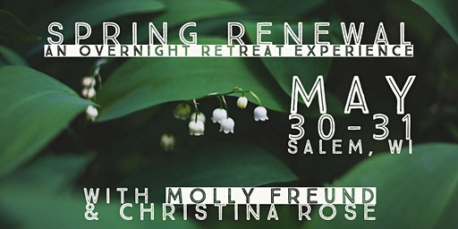 Spring Renewal - An Overnight Retreat Experience