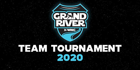 Grand River X-Wing Team Tournament 2020 tickets