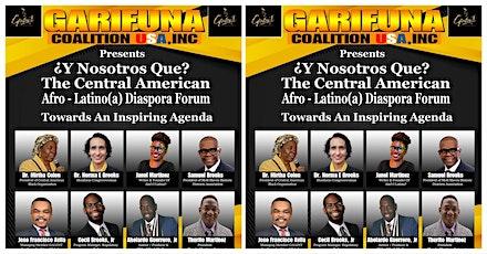 ¿Y Nosotros Qué?  The Central American Afro-Latino(a) Diaspora Forum tickets