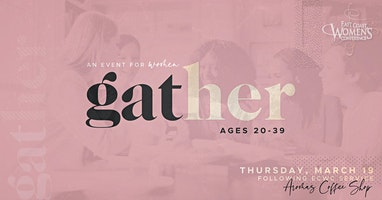 Gather  -  an ECWC event for women ages 20-39