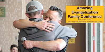 Amazing Evangelization Family Conference - Hard as Nails