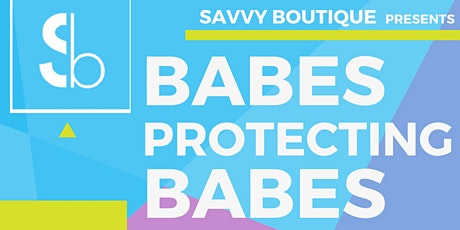 Babes Protecting Babes Fundraiser tickets