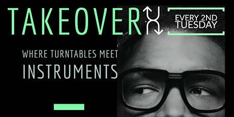Tuesday Takeover - Where Turntables Meet Instruments tickets