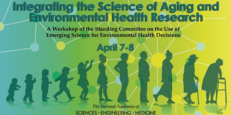 Integrating the Science of Aging and Environmental Health Research: A Workshop tickets