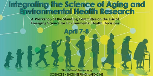 Integrating the Science of Aging and Environmental Health Research: A Workshop