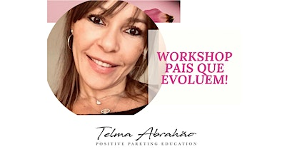 Workshop Pais que Evoluem - Goiania ingressos
