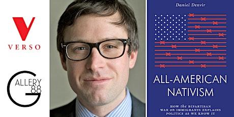 "Book Launch: Daniel Denvir's ""All-American Nativism"" tickets"