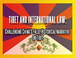 Tibet and International Law: Challenging China's False Historical Narrative