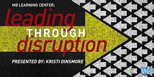 Leading Your Organization Through Disruption