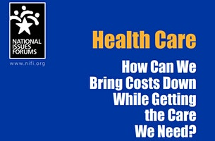 Health Care: How Can We Bring Costs Down While Getting the Care We Need?