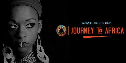 Journey To Africa Dance Production