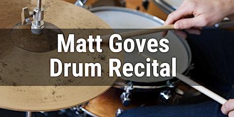 Matt Goves Drum Recital tickets
