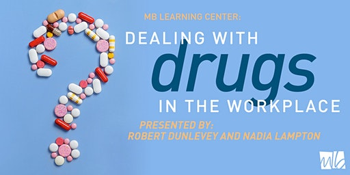Dealing with Drugs, Alcohol and Psychological Issues in the Workplace