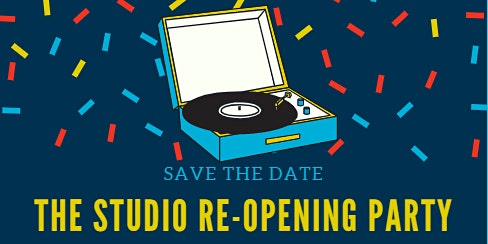 Studio Re-Opening Party!