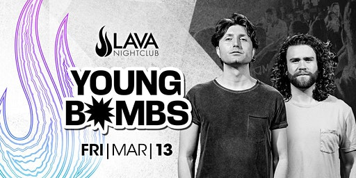 LAVA NIGHTCLUB | YOUNG BOMBS