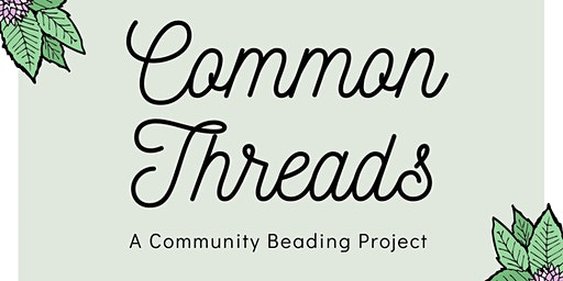 Common Threads Beading Workshops #2