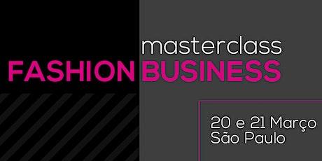 Fashion Business Master Class - 20 e 21 de Março - São Paulo bilhetes