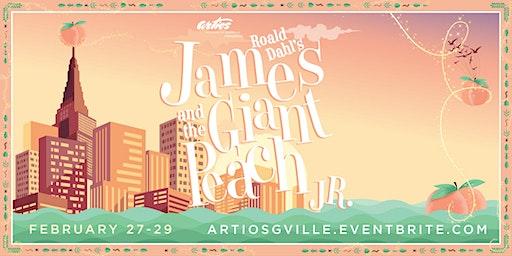 James and the Giant Peach, Jr:  Thurs, Feb 27th @ 7pm