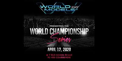 WORLD OF MODELS - Les Championnats du Monde de la Mode et du Talent