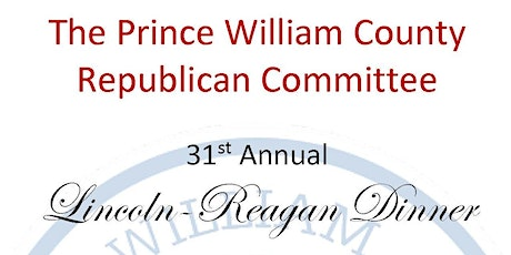 Prince William County Republican; 31st Annual Lincoln-Reagan Dinner tickets