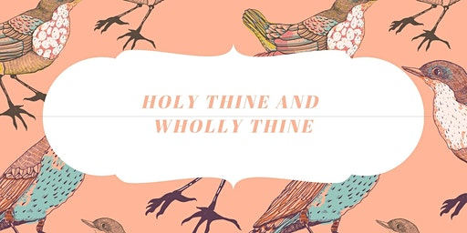 Ellijay Church of Chirst Ladies Day: Holy Thine and Wholly Thine