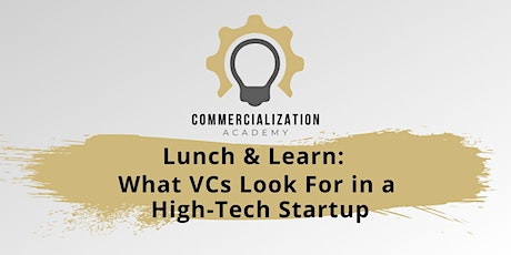 Commercialization Academy: What VCs Look For in a High-Tech Startup tickets