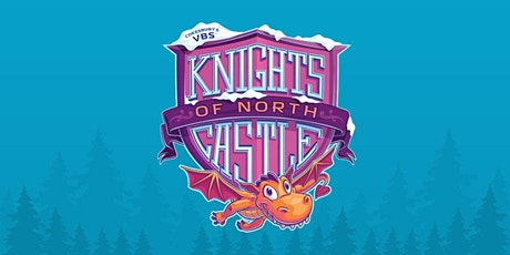 Vacation Bible School 2020: Knights of North Castle VBS tickets