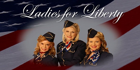 Ladies for Liberty Concert...A Night of  Patriotic Pride tickets