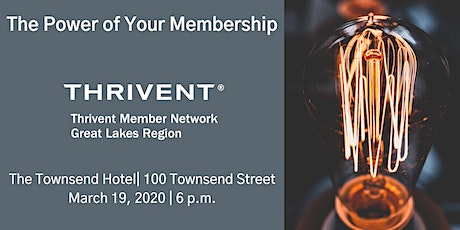 The Power of Your Thrivent Membership tickets