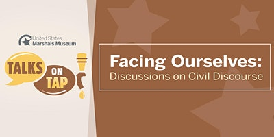 USMM Talks On Tap - Facing Ourselves: Discussions on Civil Discourse