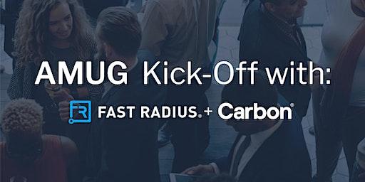 AMUG Kickoff with Fast Radius & Carbon