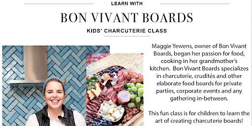 SOLD OUT! Bon Vivant Boards - Kids' Charcuterie Class