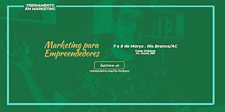 Marketing para Empreendedores @ Rio Branco ingressos