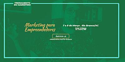 Marketing para Empreendedores @ Rio Branco