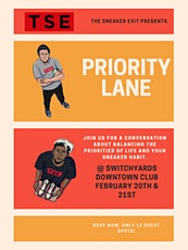 Priority Lane presented by The Sneaker Exit tickets