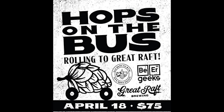 HOPS ON THE BUS - Rolling to Great Raft Brewing! tickets