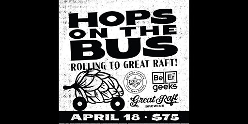 HOPS ON THE BUS - Rolling to Great Raft Brewing!