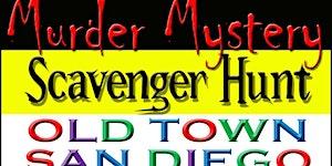 Murder Mystery Scavenger Hunt: Old Town SD 3/21/20