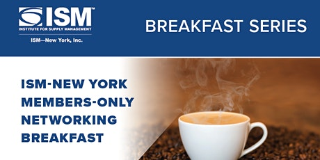 ISM-New York Members-Only May Networking Breakfast tickets