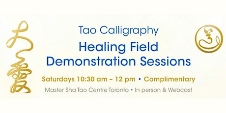 Tao Calligraphy Healing Field Demonstration Sessions tickets