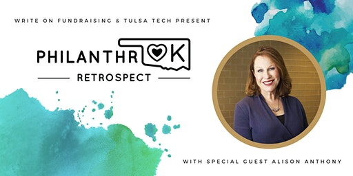 PhilanthrOK: Retrospect with Special Guest Alison Anthony